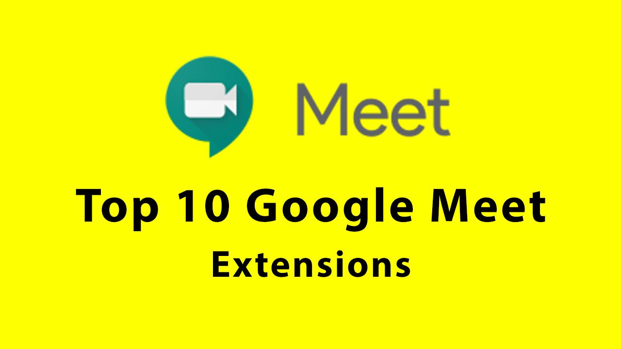 top 10 google meet extensions